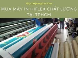 Tư vấn mua máy in Hiflex chất lượng tại TPHCM