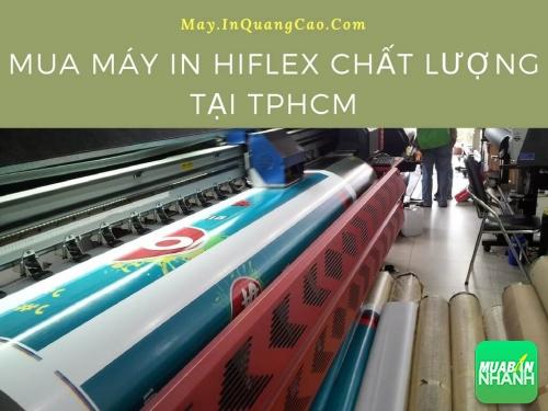 Tư vấn mua máy in Hiflex chất lượng tại TPHCM, 72, Uyên Vũ, Máy In QUảng Cáo, 01/06/2017 16:29:38