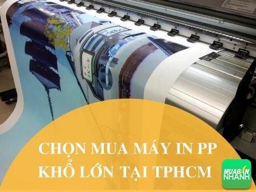 Hướng dẫn chọn mua máy in PP khổ lớn tại TPHCM, 73, Mai Tâm, Máy In QUảng Cáo, 03/06/2017 14:00:02